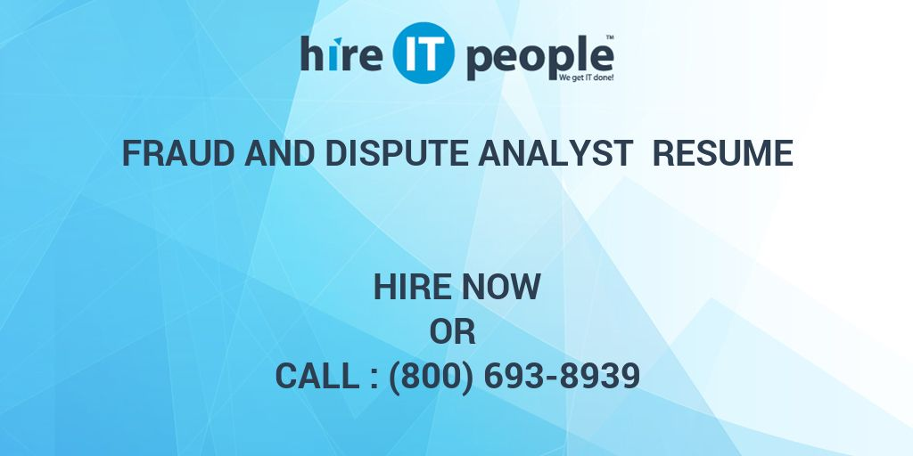 Fraud and Dispute Analyst Resume - Hire IT People - We get IT done