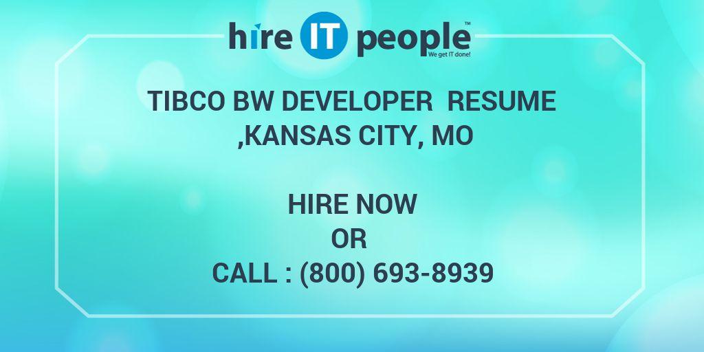 TIBCO BW Developer Resume ,Kansas City, MO - Hire IT People - We get