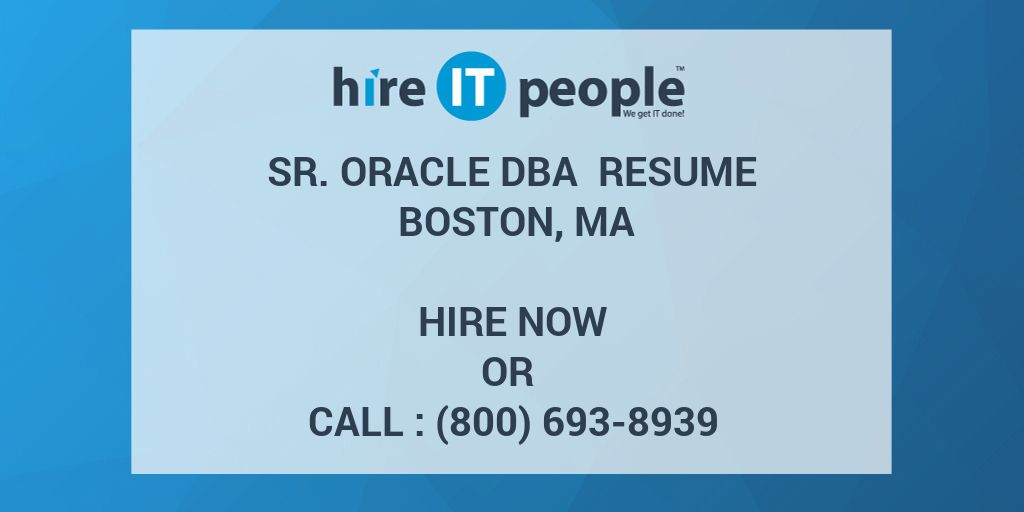 sr oracle dba resume boston ma hire it people we get it done