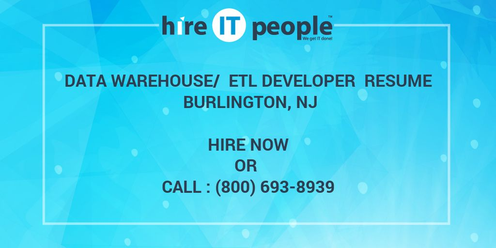 data warehouse etl developer resume burlington nj hire it