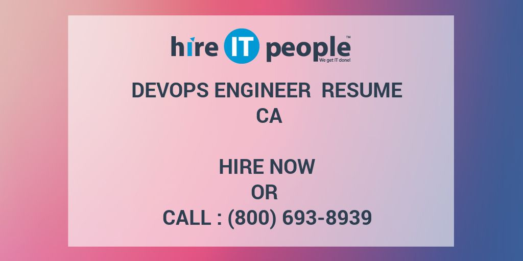 Devops Engineer Resume CA - Hire IT People - We get IT done