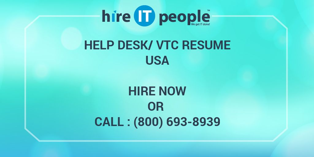 Help Desk/VTC Resume - Hire IT People - We get IT done