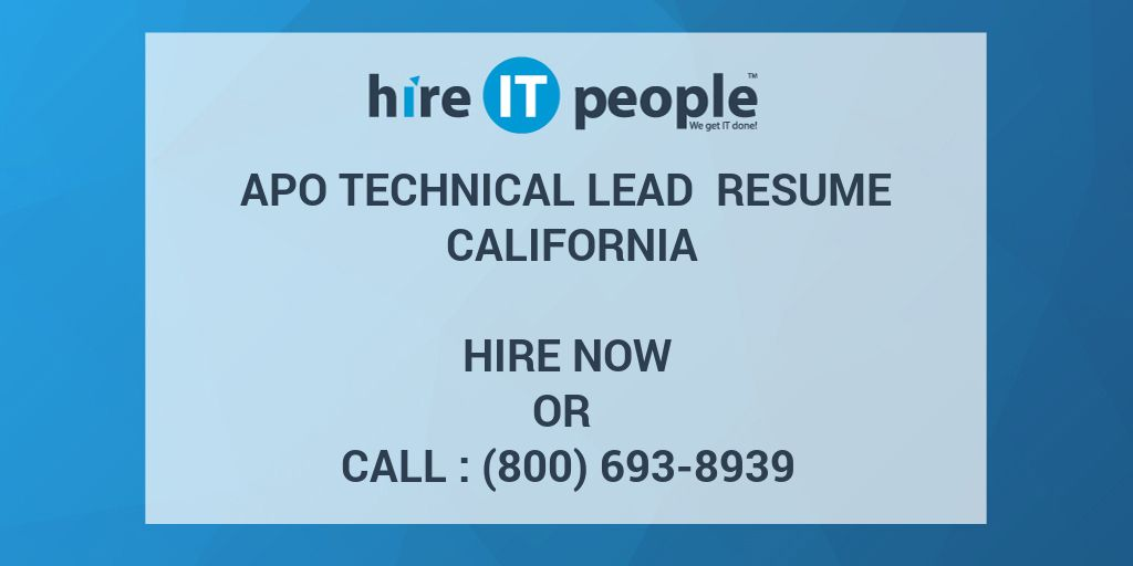 APO Technical Lead Resume California - Hire IT People - We