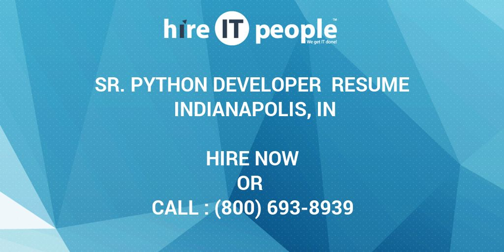 sr python developer resume indianapolis in hire it people we