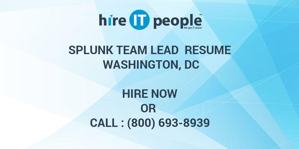 Splunk Team Lead Resume Washington, DC - Hire IT People - We