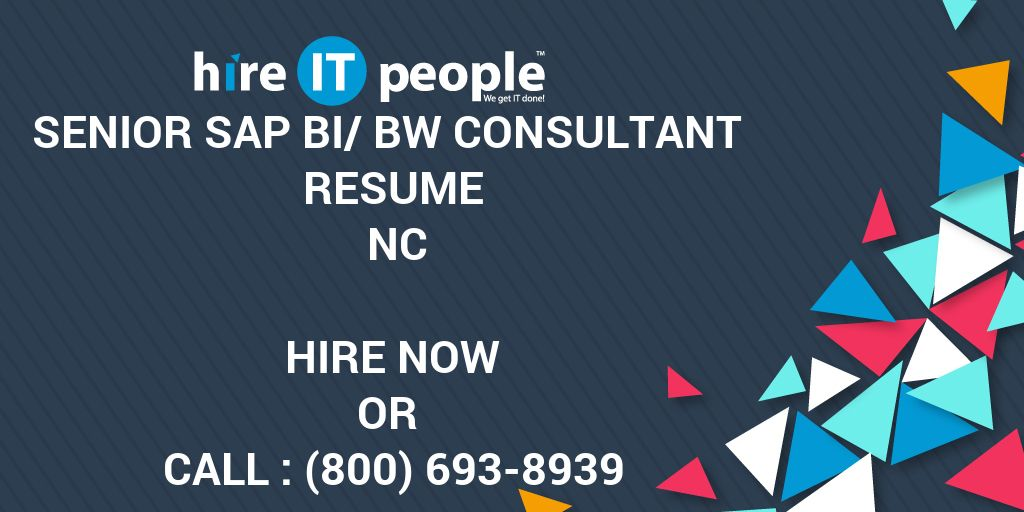 Senior SAP BI/BW Consultant Resume NC - Hire IT People - We get IT done