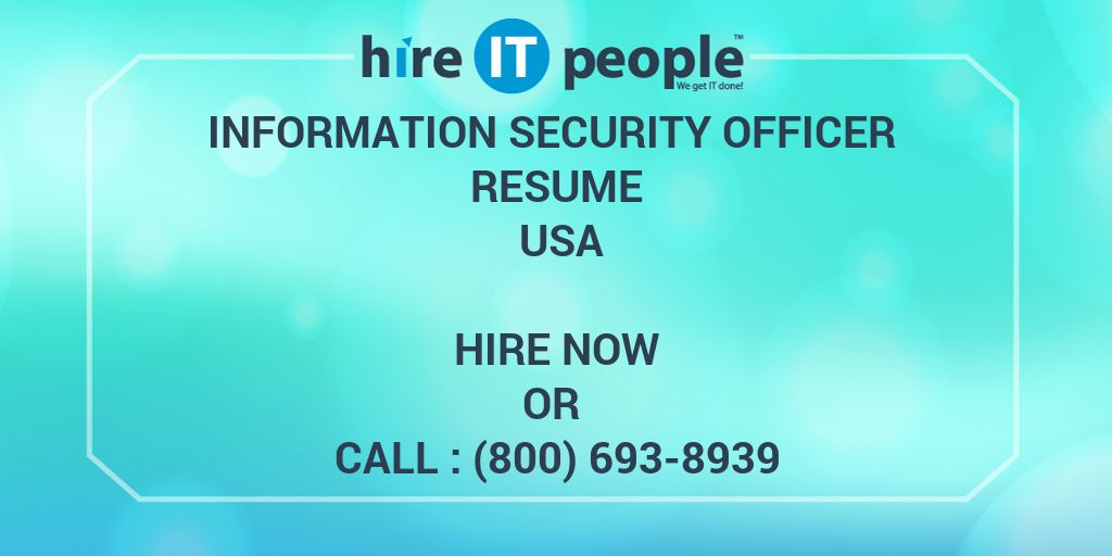 Information Security Officer Resume Usa - Hire IT People - We get IT ...