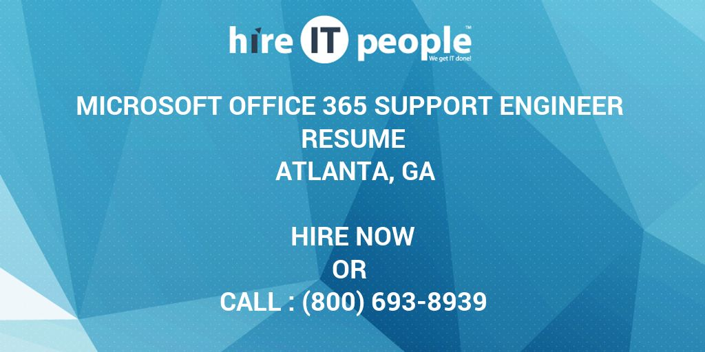 Microsoft Office 365 Support Engineer Resume Atlanta, GA - Hire IT