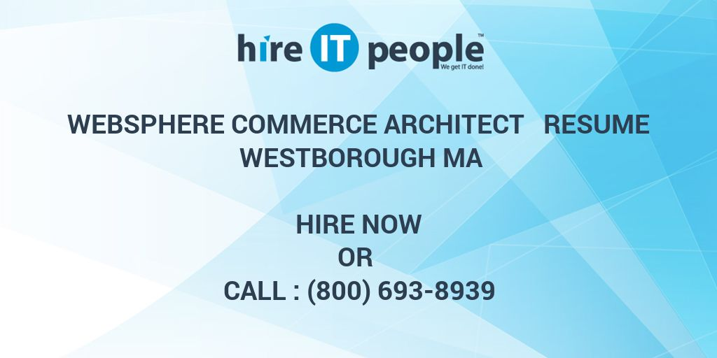 websphere commerce architect resume westborough ma hire it
