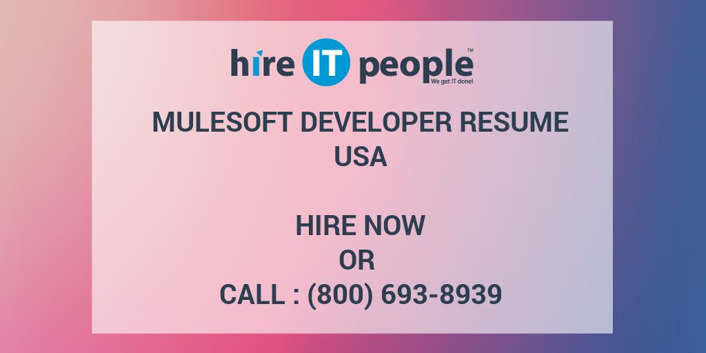 MuleSoft Developer Resume - Hire IT People - We get IT done