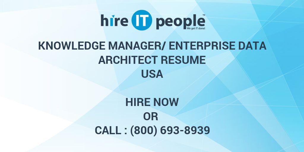Knowledge Manager/Enterprise Data Architect Resume - Hire IT People ...