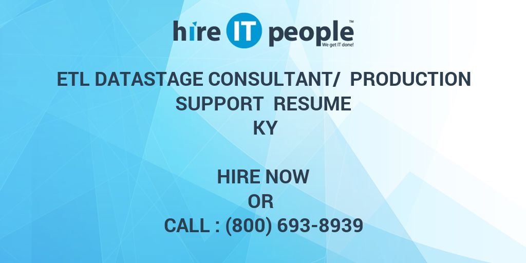 ETL Datastage Consultant Production Support Resume KY Hire IT