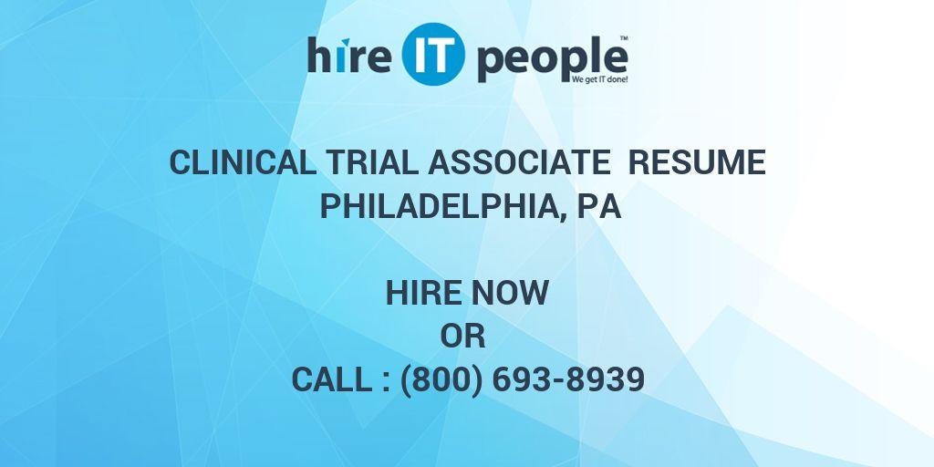 Clinical Trial Associate Resume Philadelphia, PA - Hire IT People ...