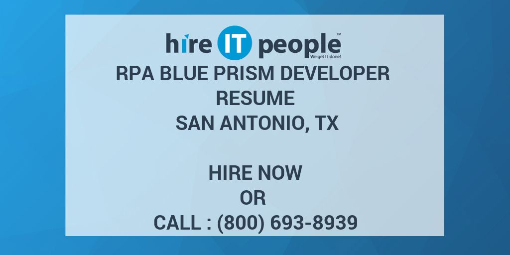 RPA Blue Prism Developer Resume San Antonio, TX - Hire IT People
