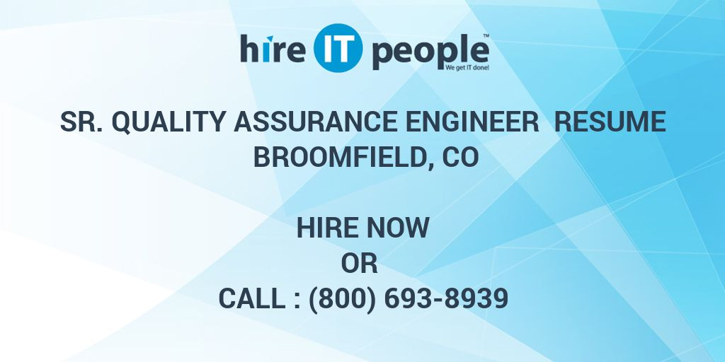 Sr  Quality Assurance Engineer Resume Broomfield, CO - Hire IT