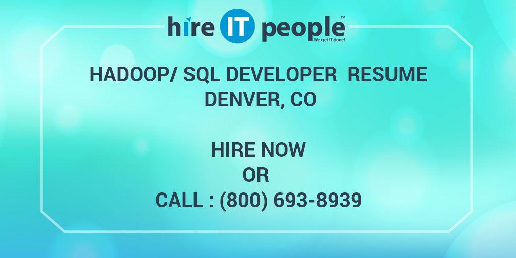 Hadoop/SQL Developer Resume Denver, CO - Hire IT People - We