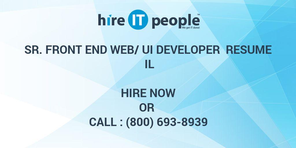 Sr. Front End Web/UI Developer Resume IL - Hire IT People - We get ...