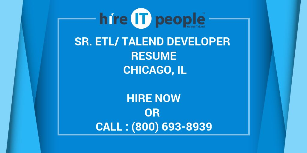 Sr Etltalend Developer Resume Chicago Il Hire It People We