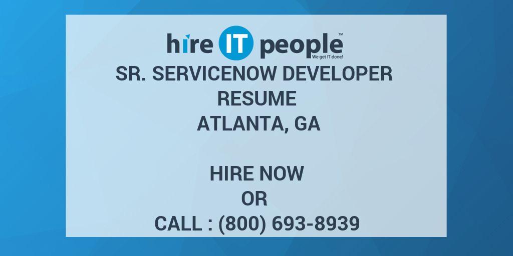 Sr  ServiceNow Developer Resume Atlanta, GA - Hire IT People