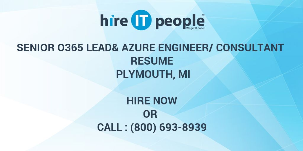 SENIOR O365 LEAD& AZURE ENGINEER/CONSULTANT Resume PLYMOUTH, MI ...