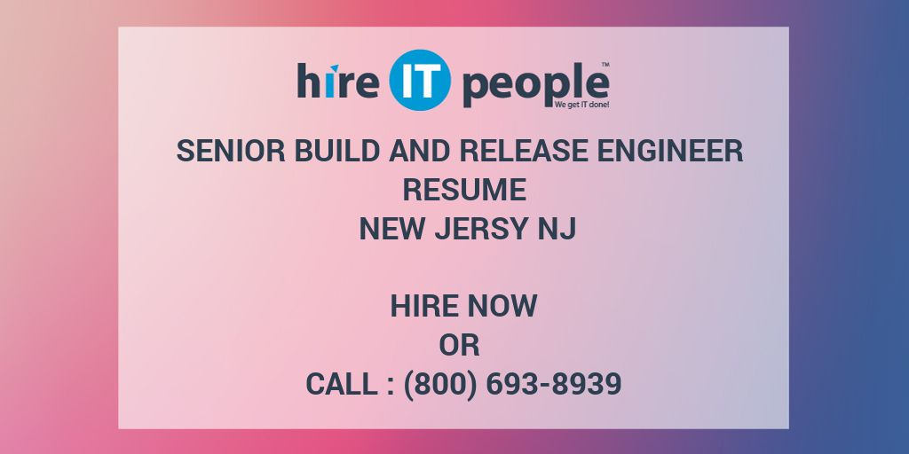 Superior Senior Build And Release Engineer Resume Resume New Jersy NJ   Hire IT  People   We Get IT Done