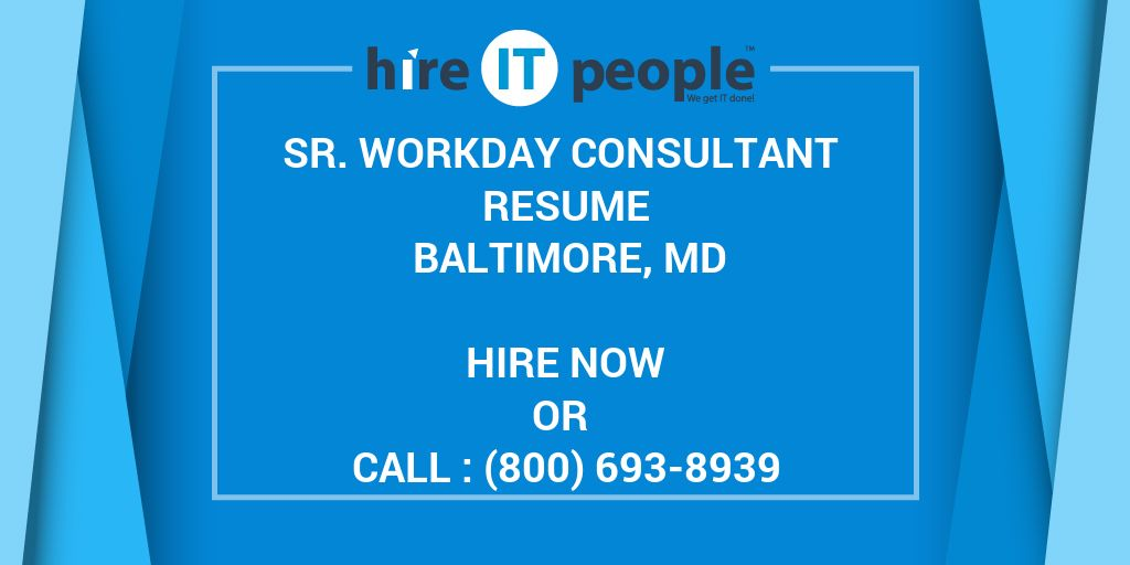 Sr  Workday Consultant Resume Baltimore, MD - Hire IT People - We