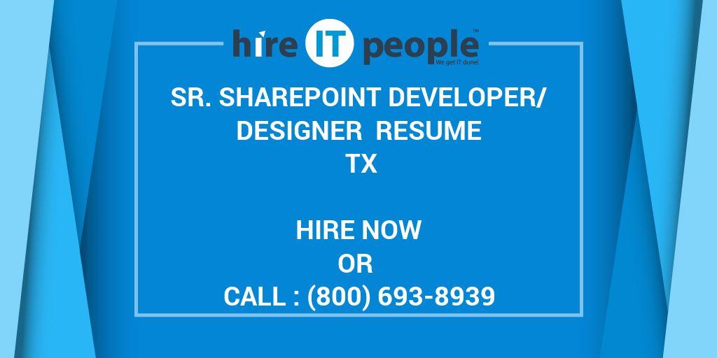 sr sharepoint developer designer resume tx hire it people we