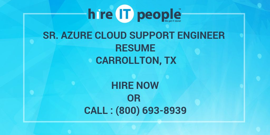 sr  azure cloud support engineer resume carrollton  tx - hire it people