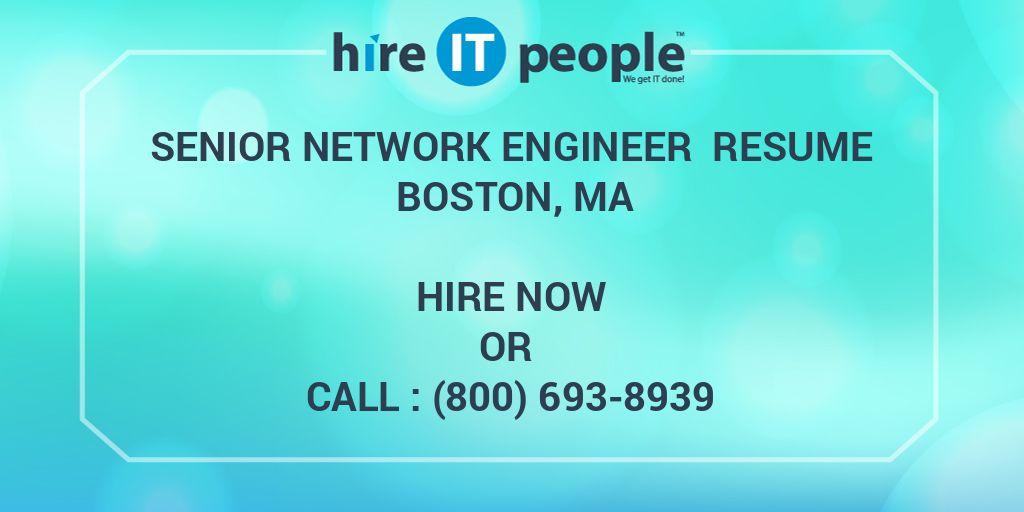 Senior Network Engineer Resume Boston, MA - Hire IT People - We get