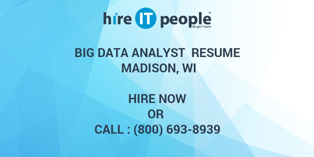 Big Data Analyst Resume Madison, WI - Hire IT People - We