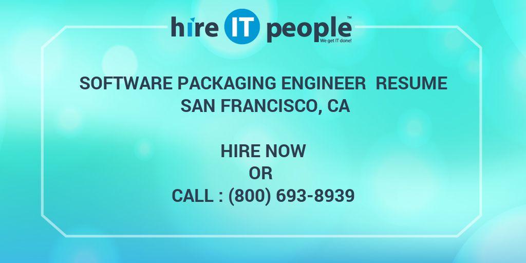 Software Packaging Engineer Resume San Francisco, CA - Hire IT