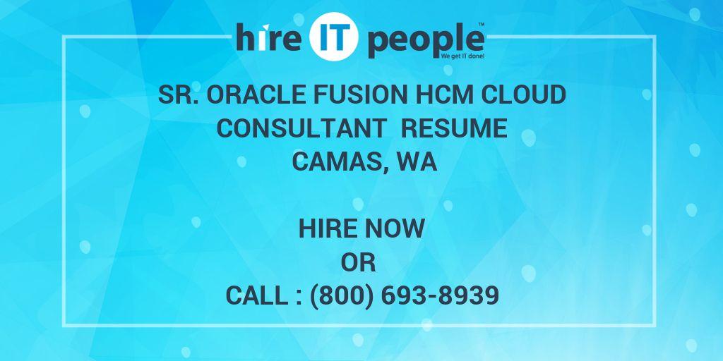 Sr  Oracle Fusion HCM Cloud Consultant Resume Camas, WA