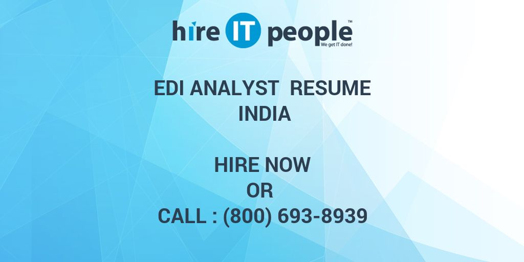 edi analyst resume india hire it people we get it done