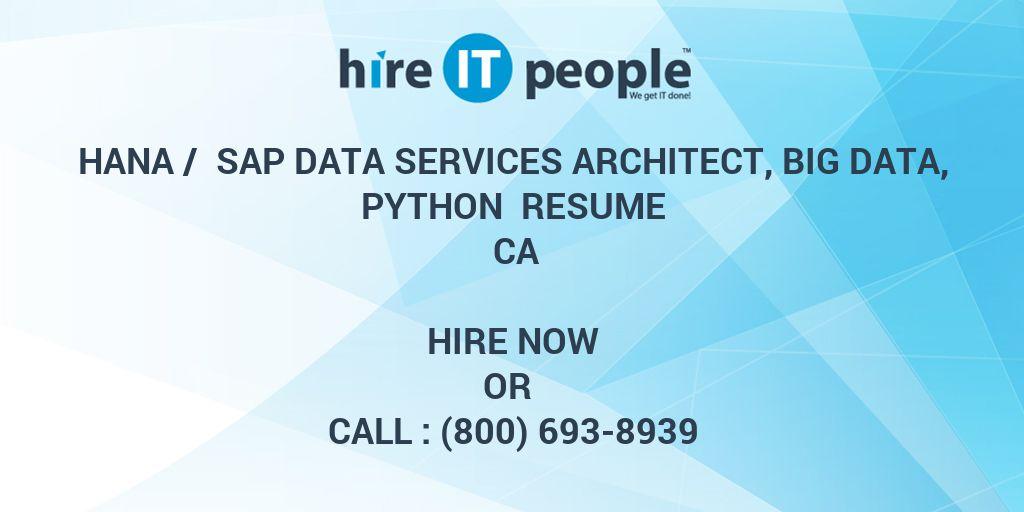 HANA / SAP Data Services Architect, Big Data, Python Resume CA