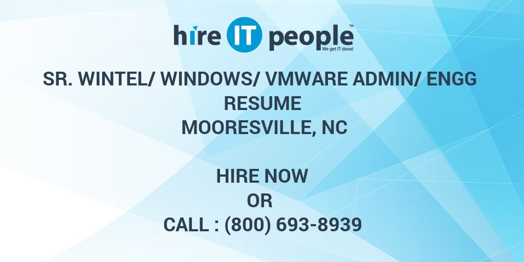 Sr  Wintel/Windows/VMware Admin/Engg Resume Mooresville, NC - Hire