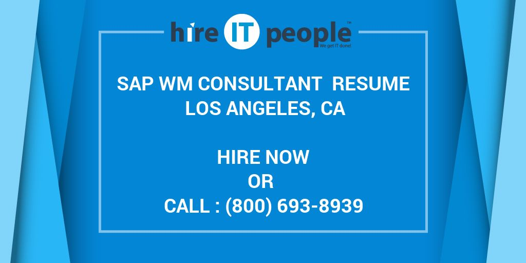 sap wm consultant resume los angeles ca hire it people we get