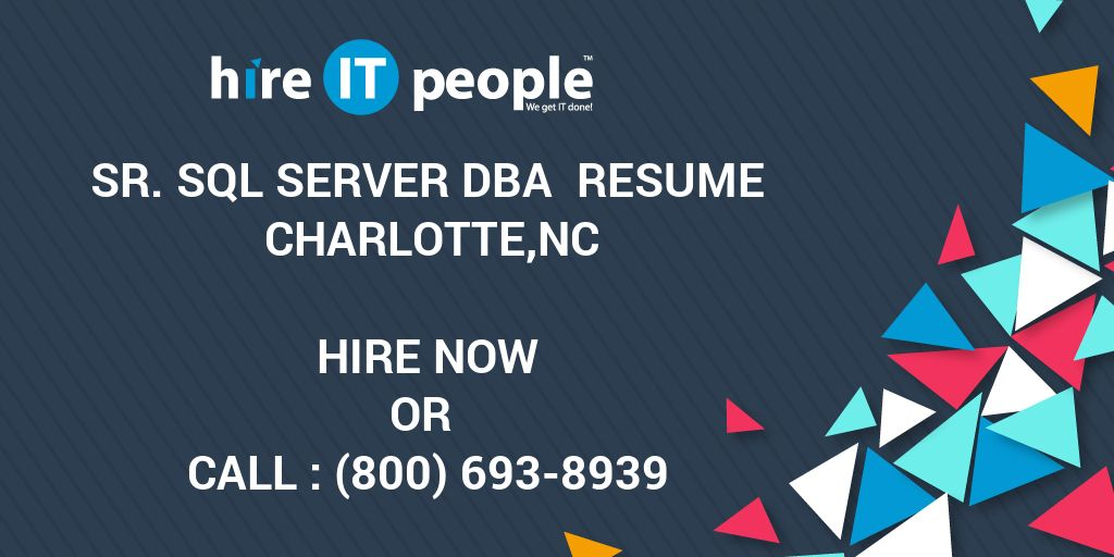 Sr Sql Server Dba Resume Charlotte Nc Hire It People