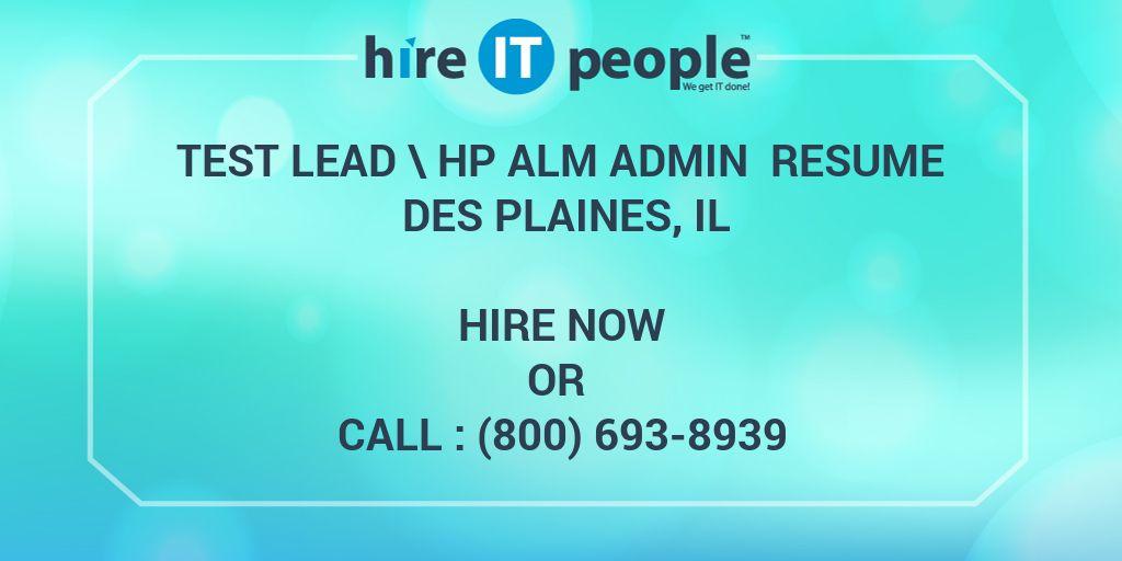 Test Lead \ HP ALM Admin Resume Des plaines, IL - Hire IT People