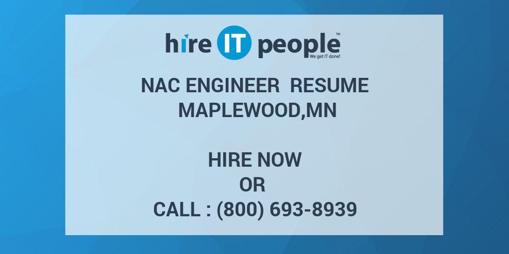 NAC Engineer Resume Maplewood,MN - Hire IT People - We get