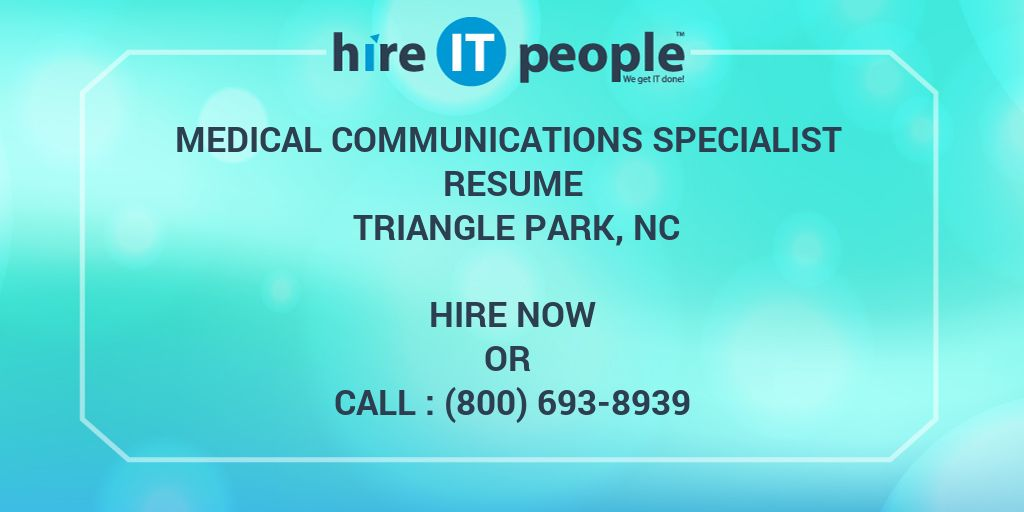 Medical Communications Specialist Resume triangle park, nc - Hire IT ...
