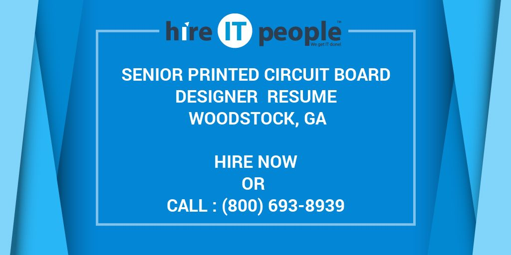 Senior Printed Circuit Board Designer Resume Woodstock, GA - Hire IT ...