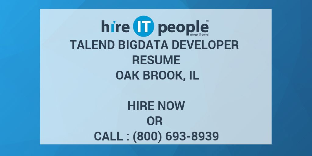 Talend Bigdata Developer Resume Oak Brook Il Hire It People We