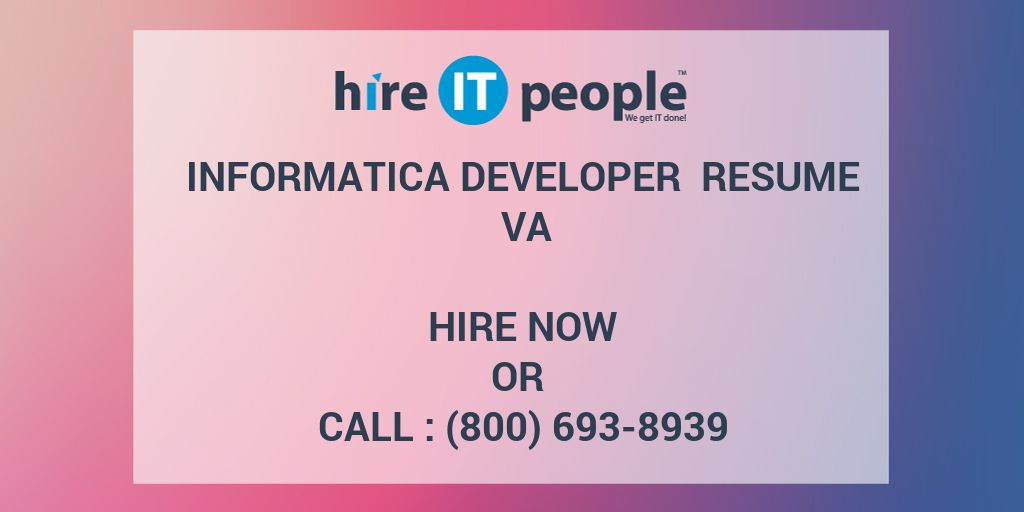 Informatica Developer Resume Va Hire It People We Get It Done