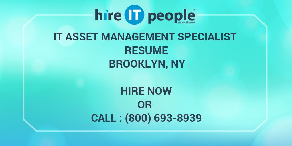 IT Asset Management Specialist Resume Brooklyn, NY - Hire IT People ...