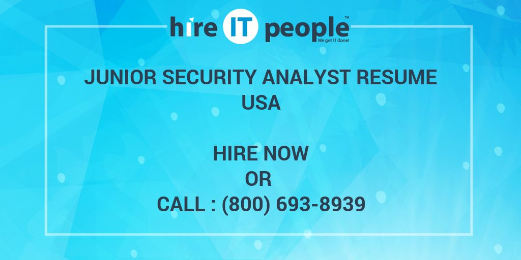 Junior Security Analyst Resume - Hire IT People - We get IT done