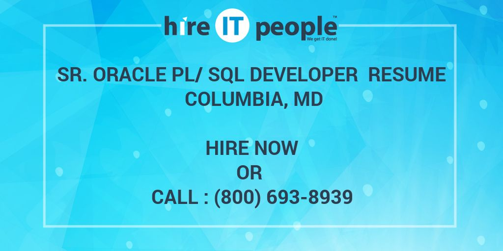 Sr  Oracle PL/SQL Developer Resume Columbia, MD - Hire IT People