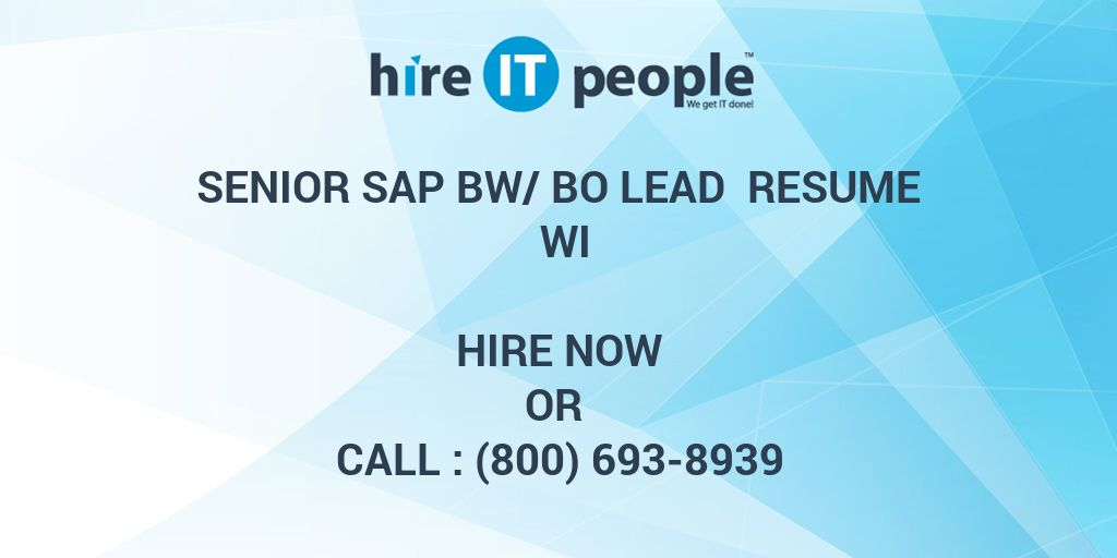 Senior SAP BW/BO lead Resume WI - Hire IT People - We get IT done