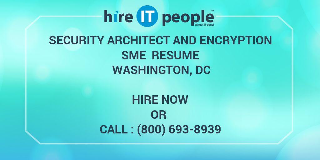 Security Architect and Encryption SME Resume Washington, DC