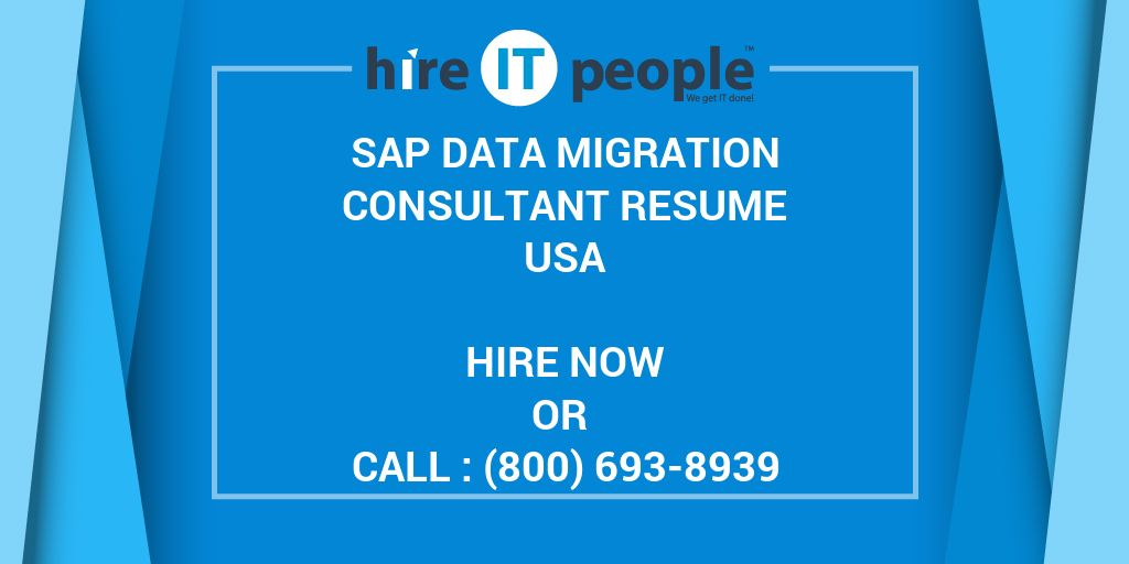 Sap Data Migration Resume | Sap Data Migration Consultant Resume Hire It People We Get It Done