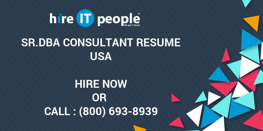 Sr DBA Consultant Resume - Hire IT People - We get IT done